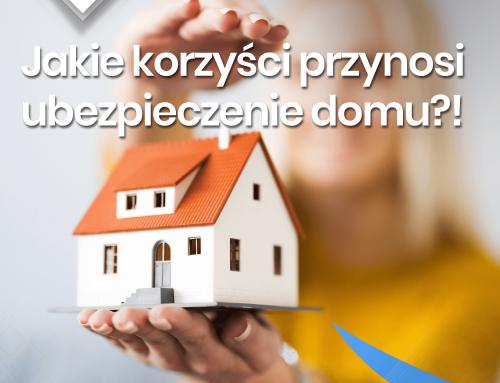 Jakie korzyści przynosi ubezpieczenie domu?!
