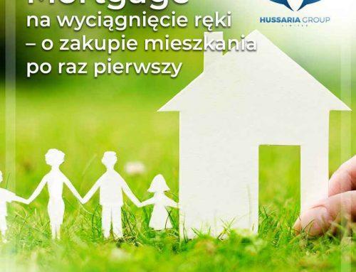 Mortgage na wyciągnięcie ręki – o zakupie mieszkania czy domu po raz pierwszy…